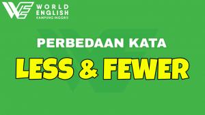 perbedaan kata less dan fewer