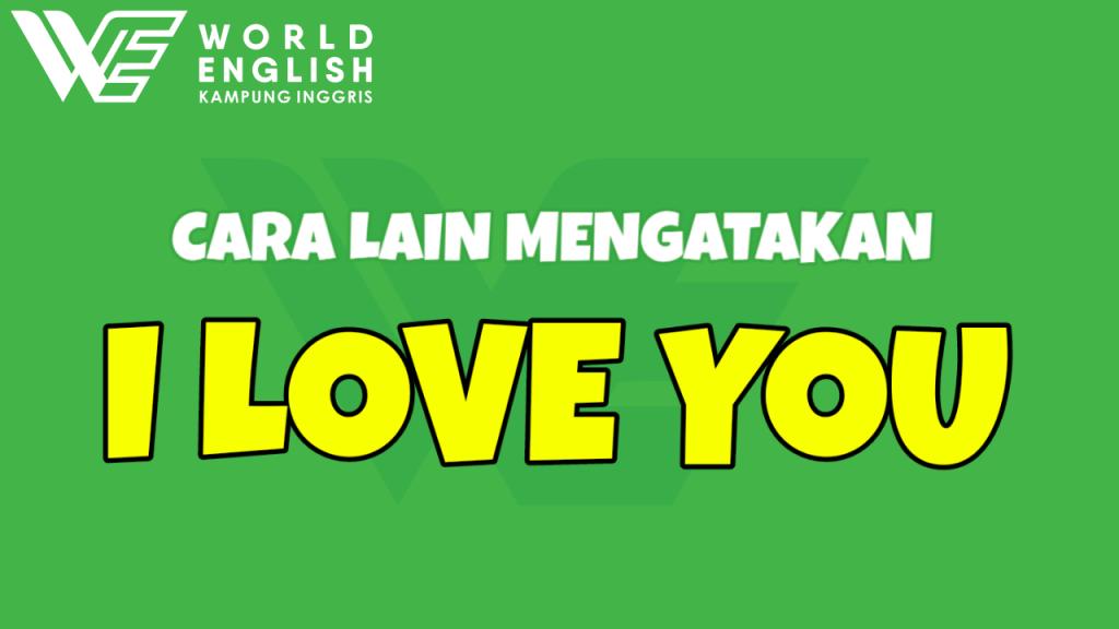 cara lain mengatakan I Love You