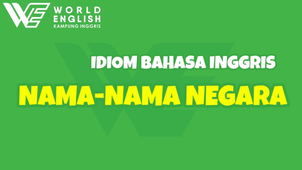 idiom bahasa inggris dengan nama negara