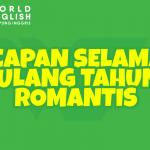 10 Ucapan Selamat Ulang Tahun Bahasa Inggris Super Romantis Ini Bikin Hari Spesial Orang Tersayang Makin Istimewa