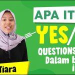 Yes/No Question: Penjelesan Lengkap Beserta Contoh Kalimat, Pelajari Bersama Yuk!