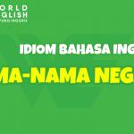 Unik Banget! 5 Idiom Bahasa Inggris Ini Menggunakan Nama Negara, Maknanya Keren!