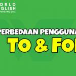 """Sudah Memahami Perbedaan Kata """"To"""" dan """"For""""? Pelajari Lebih Lanjut Yuk!"""