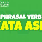 """Phrasal Verb Dengan Kata """"Ask"""" Cek! Pelajari Bersama Yuk!"""