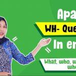 Contoh Kalimat Penggunaan WH-Question dalam Bahasa Inggris