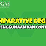 Comparative Degree: Pengertian, Pola Kalimat dan Contoh Penggunaan