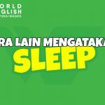 Bahasa Inggrisnya Tidur Bukan Cuma Sleep Loh, Mau Tau Gak Apa Aja? Cek Yuk!