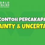 4 Contoh Percakapan Bahasa Inggris Expressing Certainty and Uncertainty Lengkap Beserta Terjemahannya